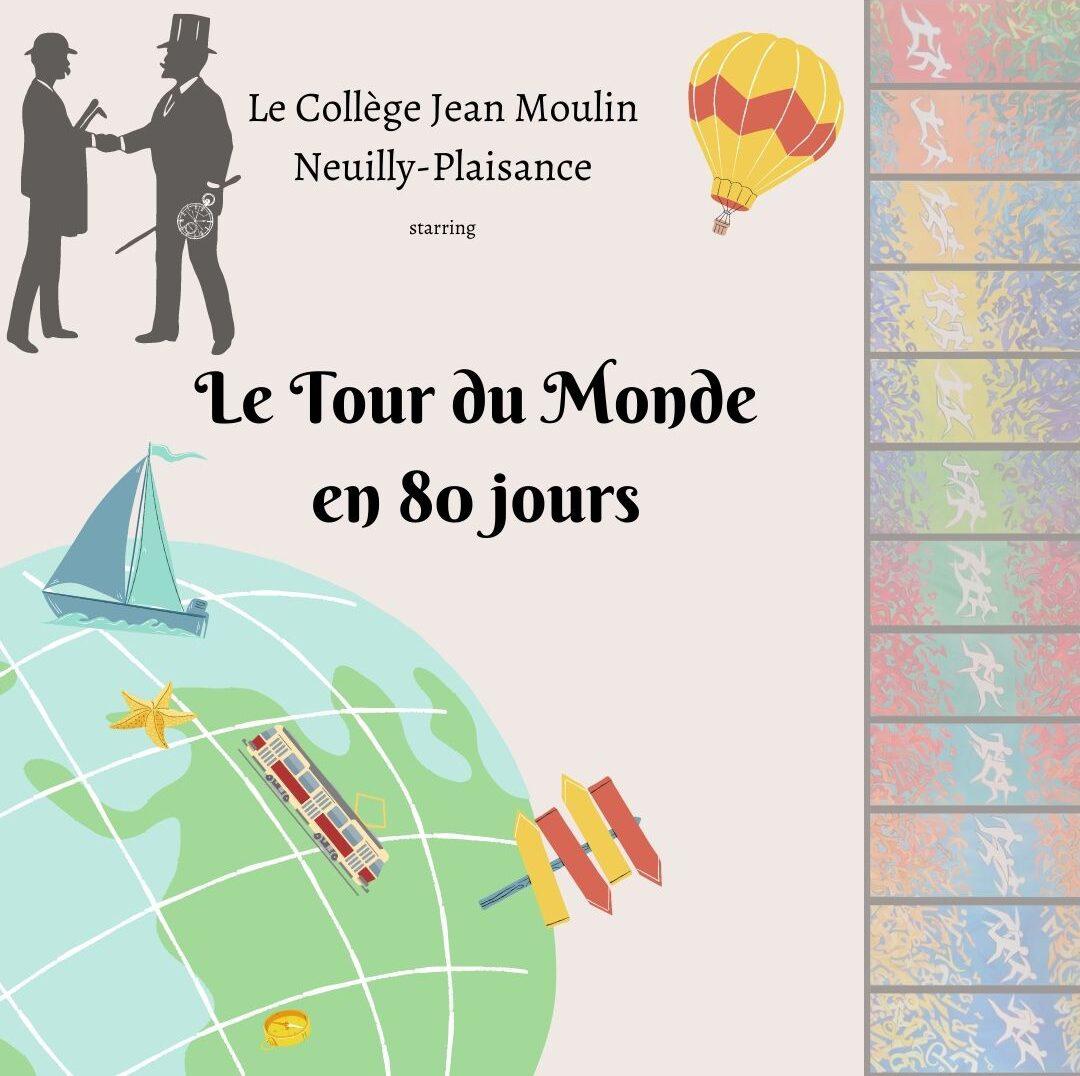 Le Tour du Monde en 80 Jours de Jules Verne - par le Collège Jean Moulin